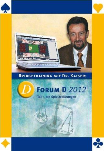 Bridgetraining mit Dr. Kaiser: Forum D 2012 - Teil 1 mit Spielerklärungen