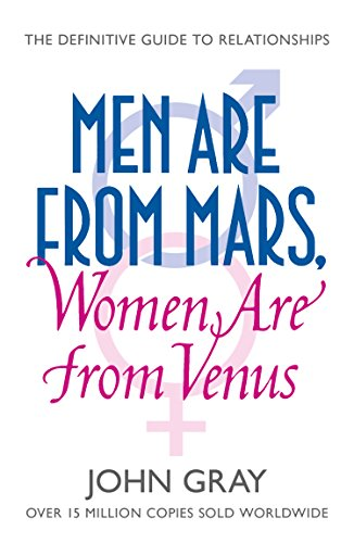Men Are from Mars, Women Are from Venus: A Practical Guide for Improving Communication and Getting What You Want in Your Relationships (181 POCHE) (English Edition)