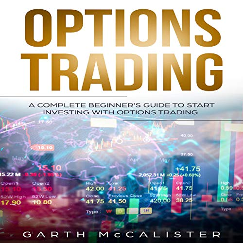 Options Trading: A Complete Beginner's Guide to Start Investing with Options Trading audiobook cover art