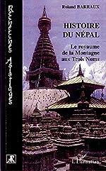 Histoire du Népal - Le royaume de la Montagne aux Trois Noms de Roland Barraux