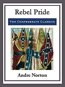 Rebel Pride by [Andre Norton]