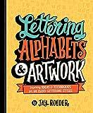 LETTERING ALPHABETS & ARTWORK: Inspiring Ideas & Techniques for 60...