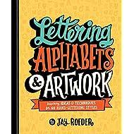 Lettering Alphabets & Artwork: Inspiring Ideas & Techniques for 60 Hand-Lettering Styles