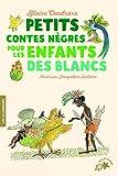 Petits contes nègres pour les enfants des blancs - FOLIO CADET LES CLASSIQUES - de 8 à 10 ans