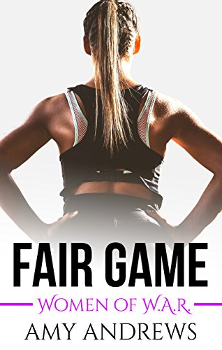 Fair Game (Women of W.A.R. Book 3)
