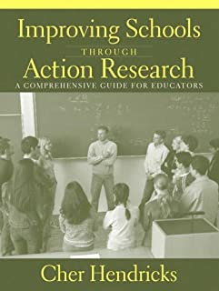 Improving Schools Through Action Research: A Comprehensive Guide for Educators
