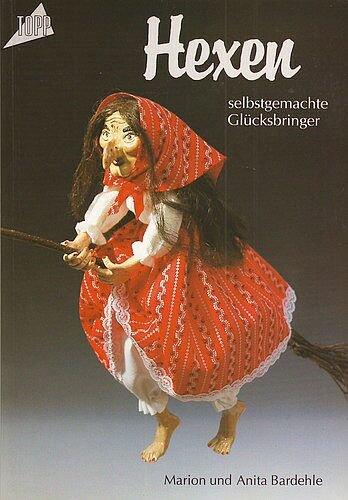 Hexen - Selbstgemachte Glücksbringer (10. illustierte Auflage inkl. Schnittmusterbogen) [Broschiert] (Hobby-Ratgeber)
