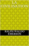 La Civilisation par Emerson