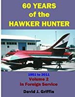 60 Years of the Hawker Hunter, 1951 to 2011. Volume 2 - Foreign