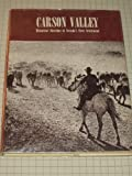 CARSON VALLEY Historical Sketches of Nevada s First Settlement