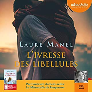L'ivresse des libellules                   Auteur(s):                                                                                                                                 Laure Manel                               Narrateur(s):                                                                                                                                 Audrey Botbol                      Durée: 7 h et 35 min     Pas de évaluations     Au global 0,0