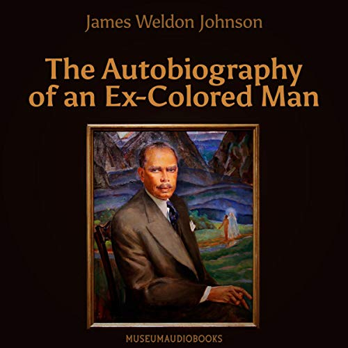 The Autobiography of an Ex-Colored Man audiobook cover art