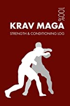 Krav Maga Strength and Conditioning Log: Daily Krav Maga Sports Workout Journal and Fitness Diary For Practitioner and Instructor - Notebook