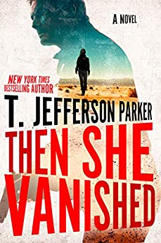 Then She Vanished (A Roland Ford Novel Book 4) by [T. Jefferson Parker]