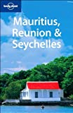Mauritius, Reunion & Seychelles (Lonely Planet Mauritius, Reunion & Seychelles) - Tom Masters