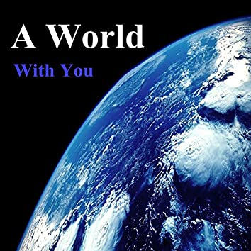 A World with You