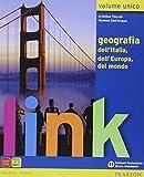 Link. Volume unico. Geografia dell'Italia, dell'Europa, del mondo. Con atlante. Per le scuole superi...