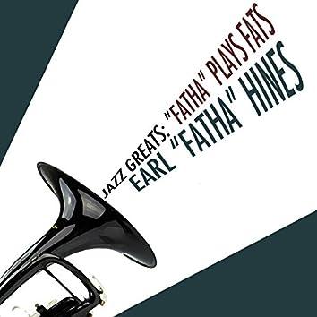 "Jazz Greats: ""Fatha"" Plays Fats"
