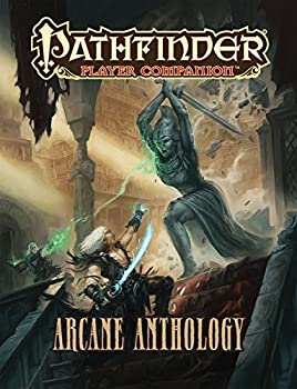 Pathfinder Player Companion: Arcane Anthology - Book  of the Pathfinder Player Companion