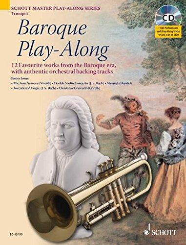 Baroque Play-Along: 12 bekannte Stücke aus dem Barock mit authentischen Orchester-Playbacks. Trompete. Ausgabe mit CD. (Schott Master Play-Along Series)