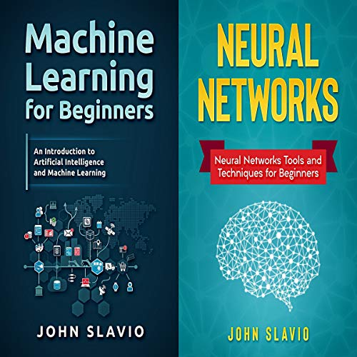 Machine Learning Box Set: 2 Books in 1                   By:                                                                                                                                 John Slavio                               Narrated by:                                                                                                                                 Russell Archey                      Length: 3 hrs and 38 mins     Not rated yet     Overall 0.0