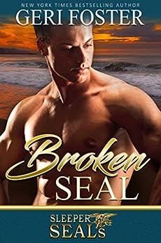 Broken SEAL (Sleeper SEALs Book 10) by [Geri Foster, Suspense Sisters]