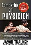 Combattre en physicien - La science au service des arts martiaux
