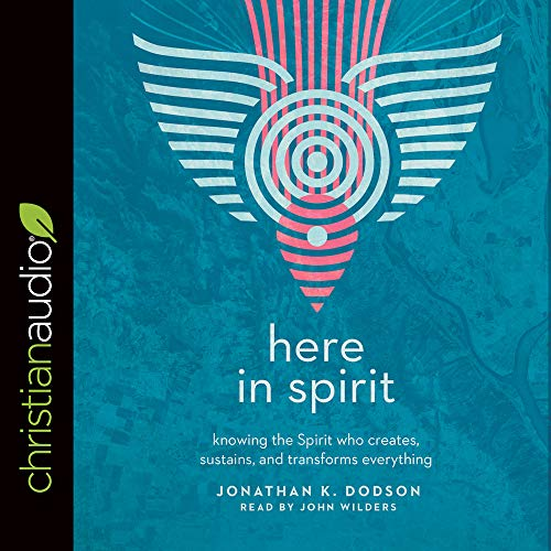 Here in Spirit Audiobook By Jonathan K. Dodson cover art