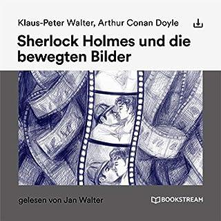 Sherlock Holmes und die bewegten Bilder Titelbild