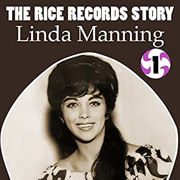The Rice Records Story: Linda Manning, Vol. 1