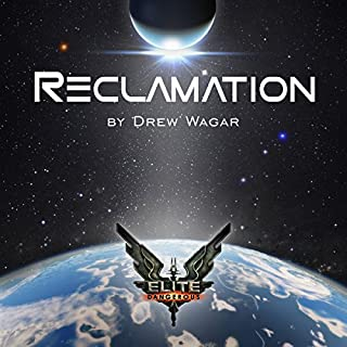 Elite: Reclamation                   By:                                                                                                                                 Drew Wagar                               Narrated by:                                                                                                                                 Toby Longworth                      Length: 11 hrs and 29 mins     192 ratings     Overall 4.6