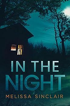 [Melissa Sinclair, Mitzi Carroll]のIn the Night (Darkness Falls Book 1) (English Edition)