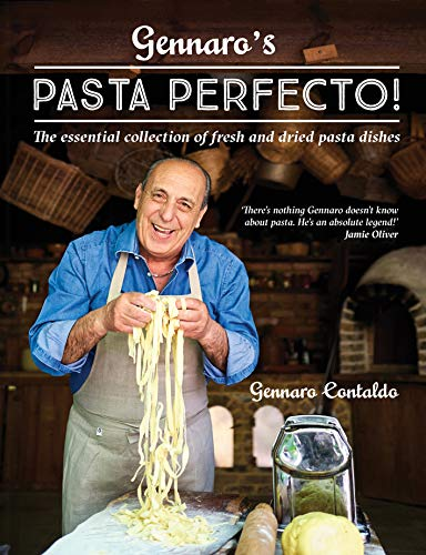 Gennaro's Pasta Perfecto!: The essential collection of fresh and dried pasta dishes (English Edition)