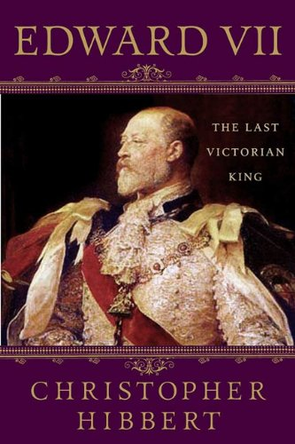 Edward VII: The Last Victorian King (English Edition)