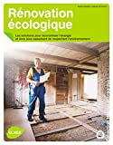 Rénovation écologique. Les solutions pour économiser l'énergie et vivre plus sainement, en respectan