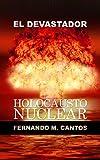 El devastador Holocausto Nuclear