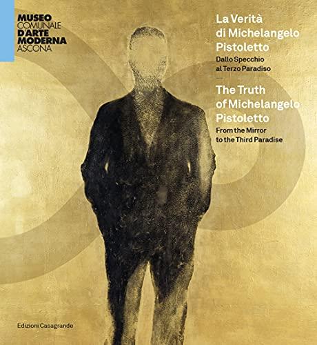 La Verità di Michelangelo Pistoletto: Dallo Specchio al Terzo Paradiso (Arte e fotografia)