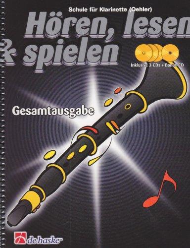 Hören, lesen & spielen, Schule für Klarinette (Oehler), Gesamtausgabe, m. 4 Audio-CDs