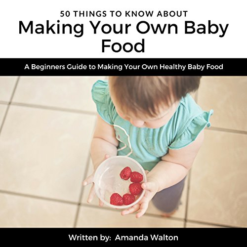 50 Things to Know About Making Your Own Baby Food cover art
