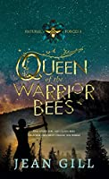 Queen of the Warrior Bees: One misfit girl and 50,000 bees (Natural Forces)