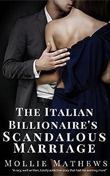 The Italian Billionaire's Scandalous Marriage: An Italian Billionaire Romance (Gemstone Billionaire Book 2) by [Mollie Mathews]