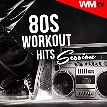 80s Workout Hits Session (60 Minutes Non-Stop Mixed Compilation for Fitness And Workout 135 Bpm - 32 Count)