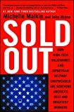 Sold Out: How High-Tech Billionaires & Bipartisan Beltway Crapweasels Are Screwing America's Best & Brightest Workers (English Edition)