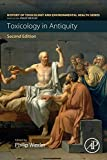 Toxicology in Antiquity: Toxicology in Antiquity Volume I (History of Toxicology and Environmental Health)