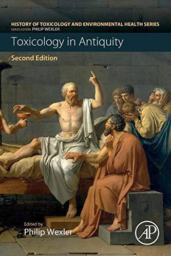 Toxicology in Antiquity: Toxicology in Antiquity Volume I (History of Toxicology and Environmental Health)