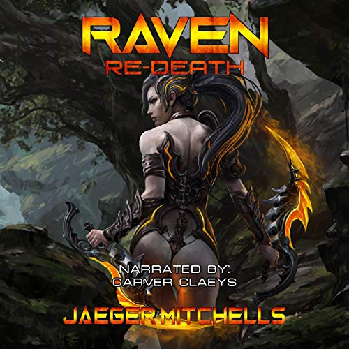 ReDeath 1: Raven     A Scifi LitRPG              By:                                                                                                                                 Jaeger Mitchells                               Narrated by:                                                                                                                                 Carver Claeys                      Length: 11 hrs and 7 mins     15 ratings     Overall 4.1
