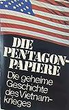 Die Pentagon-Papiere. Die geheime Geschichte des Vietnamkrieges - Neil Sheehan