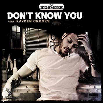 Don't Know You (feat. Kayden Crooks)