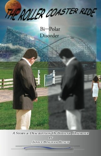 The Roller Coaster Ride: Bipolar Disorder