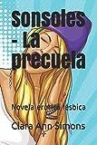 Sonsoles - La precuela: Novela erótica lésbica